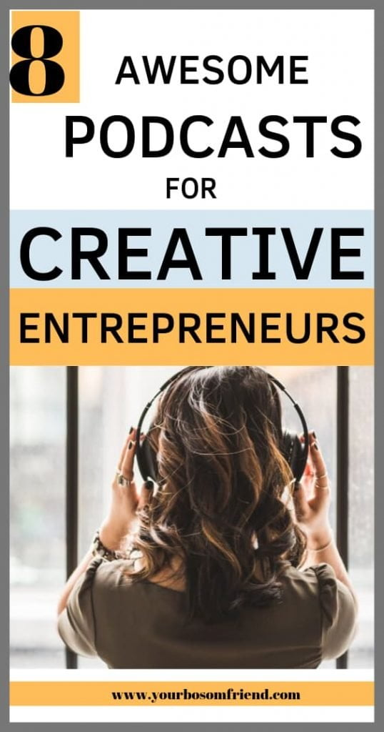 8 Creative Podcasts to Listen to If You Want to Make Money Online- #Yourbosomfriend